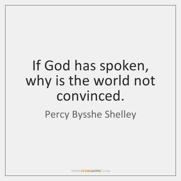 If God has spoken, why is the world not convinced.