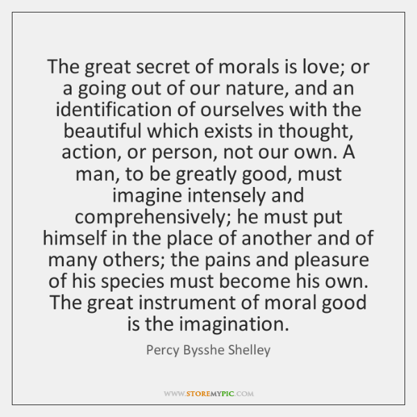 The great secret of morals is love; or a going out of ...
