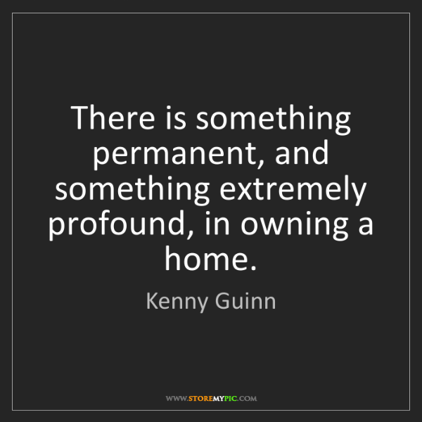 Kenny Guinn: There is something permanent, and something extremely...