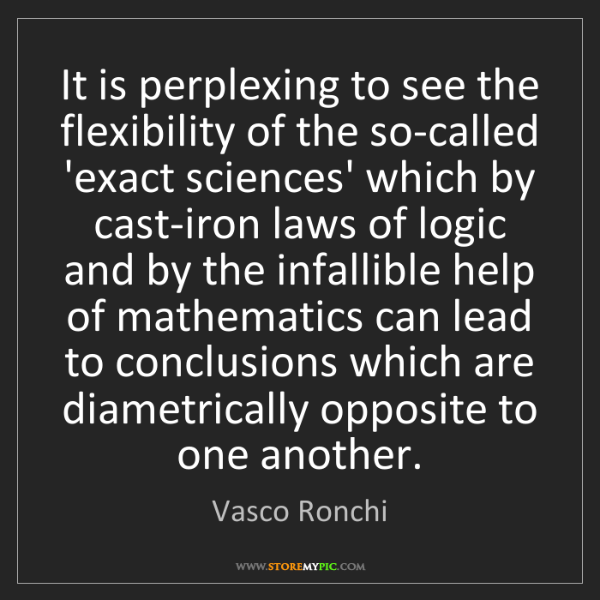 Vasco Ronchi: It is perplexing to see the flexibility of the so-called...