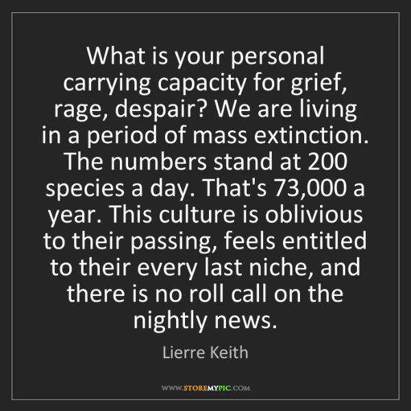 Lierre Keith: What is your personal carrying capacity for grief, rage,...