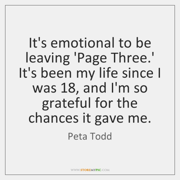 It's emotional to be leaving 'Page Three.' It's been my life ...