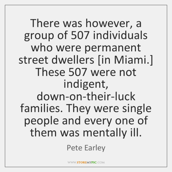 There was however, a group of 507 individuals who were permanent street dwellers [...