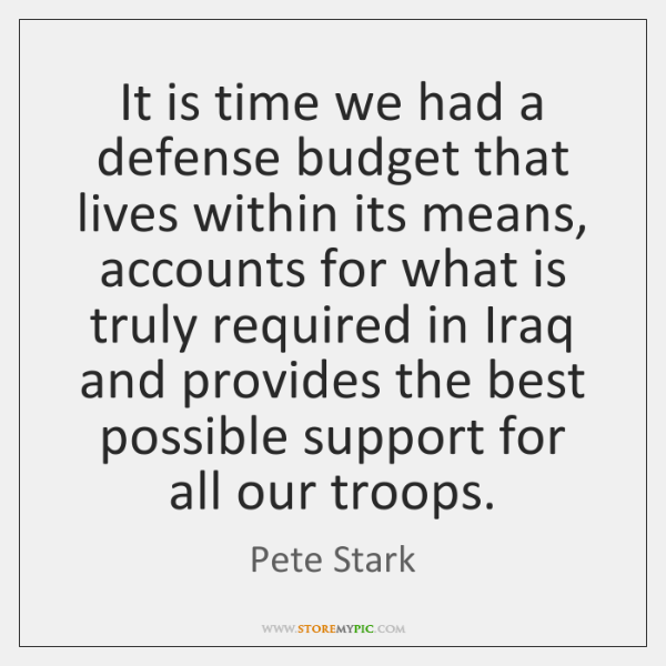 It is time we had a defense budget that lives within its ...