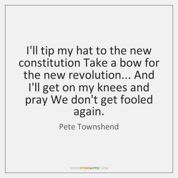 I'll tip my hat to the new constitution Take a bow for ...