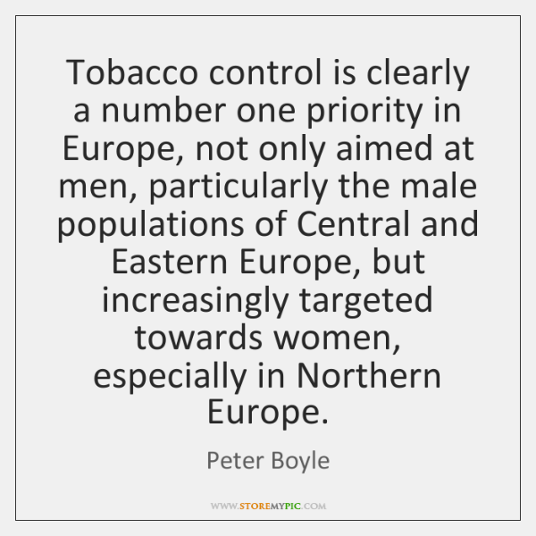 Tobacco control is clearly a number one priority in Europe, not only ...