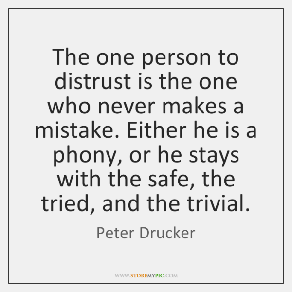 The one person to distrust is the one who never makes a ...