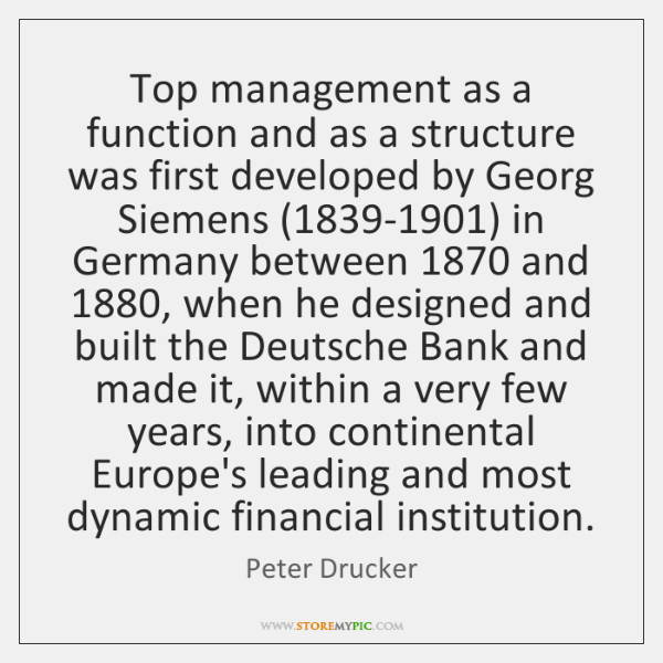 Top management as a function and as a structure was first developed ...