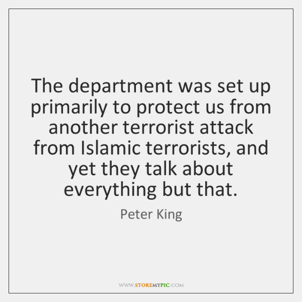 The department was set up primarily to protect us from another terrorist ...