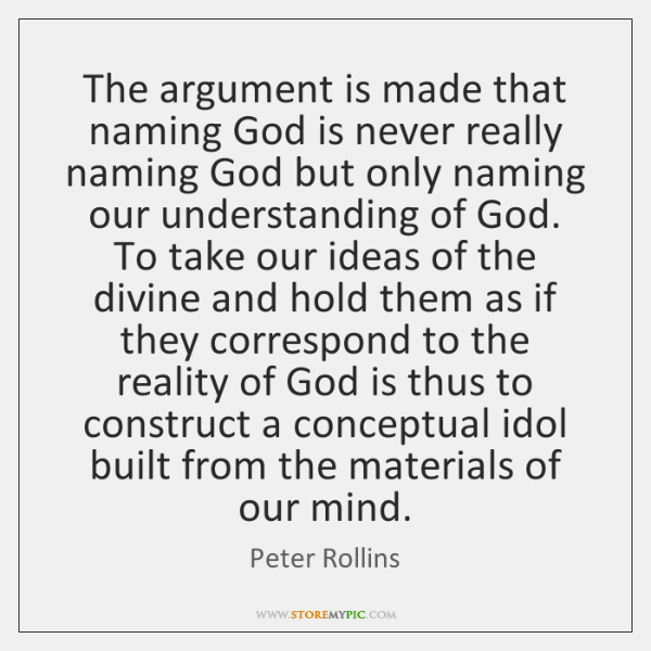 The argument is made that naming God is never really naming God ...