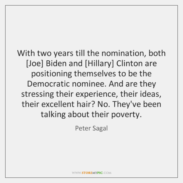 With two years till the nomination, both [Joe] Biden and [Hillary] Clinton ...