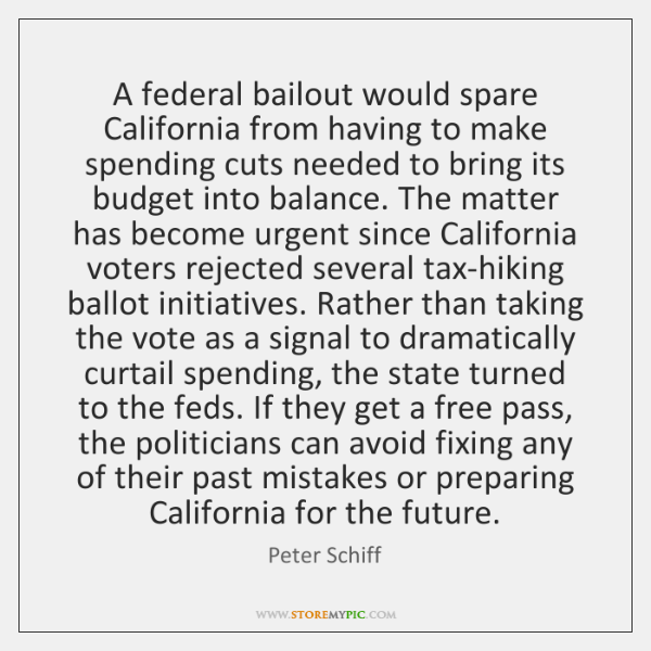 A federal bailout would spare California from having to make spending cuts ...