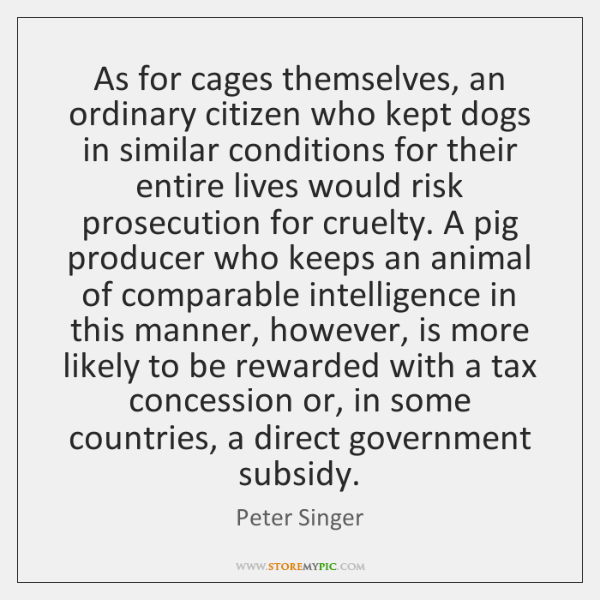 As for cages themselves, an ordinary citizen who kept dogs in similar ...
