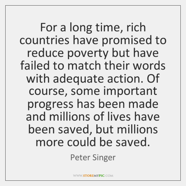 For a long time, rich countries have promised to reduce poverty but ...