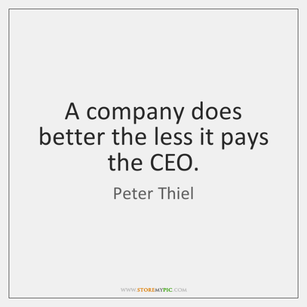 A company does better the less it pays the CEO.