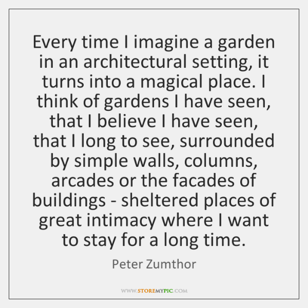 Every time I imagine a garden in an architectural setting, it turns ...