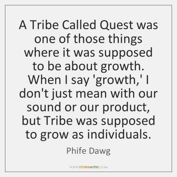 A Tribe Called Quest was one of those things where it was ...