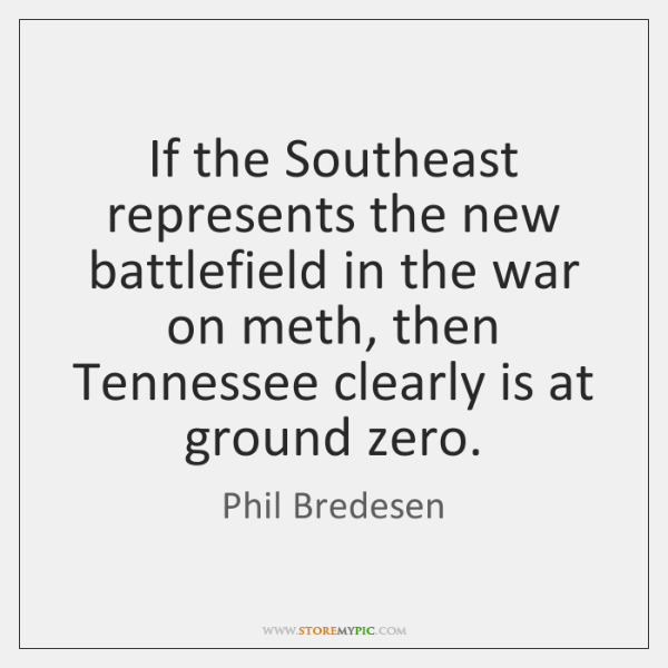 If the Southeast represents the new battlefield in the war on meth, ...