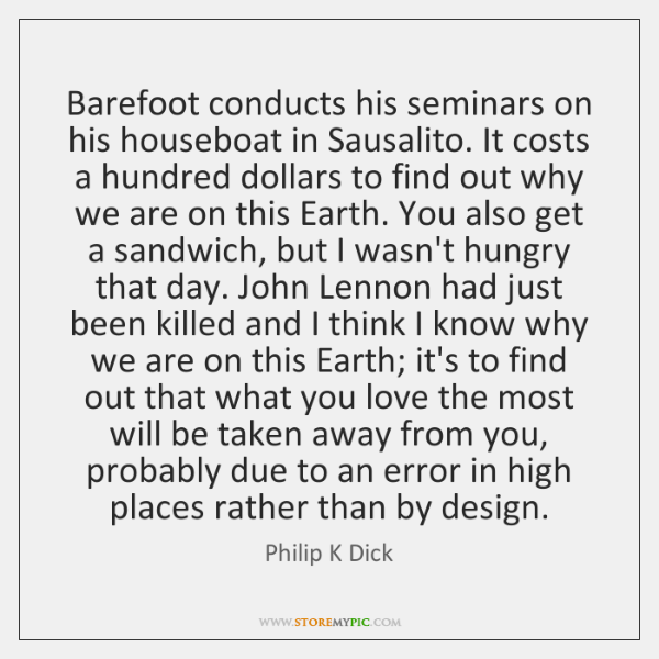 Barefoot conducts his seminars on his houseboat in Sausalito. It costs a ...