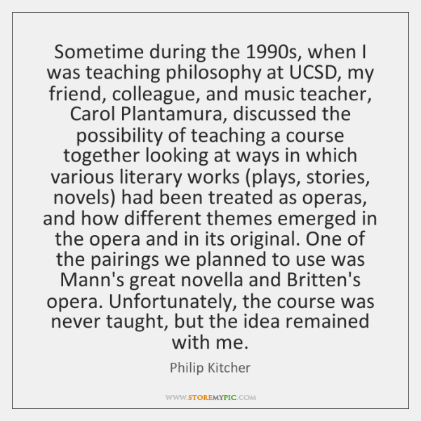 Sometime during the 1990s, when I was teaching philosophy at UCSD, my ...