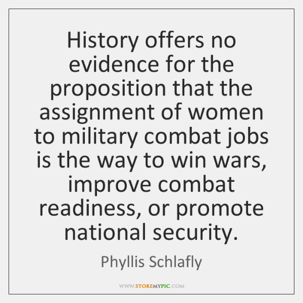 History offers no evidence for the proposition that the assignment of women ...
