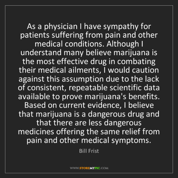Bill Frist: As a physician I have sympathy for patients suffering...