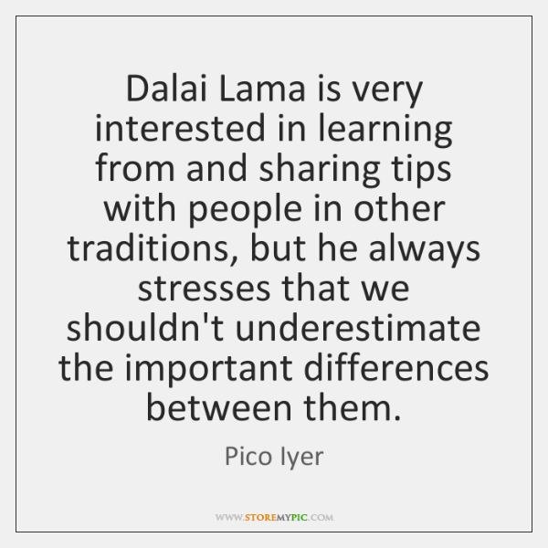 Dalai Lama is very interested in learning from and sharing tips with ...