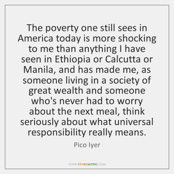 The poverty one still sees in America today is more shocking to ...