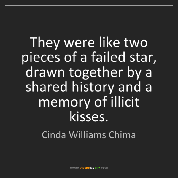 Cinda Williams Chima: They were like two pieces of a failed star, drawn together...