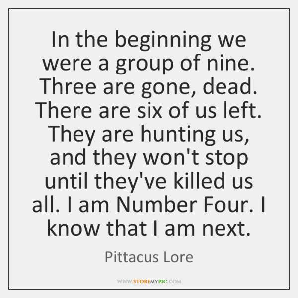 In the beginning we were a group of nine. Three are gone, ...