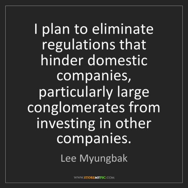 Lee Myungbak: I plan to eliminate regulations that hinder domestic...