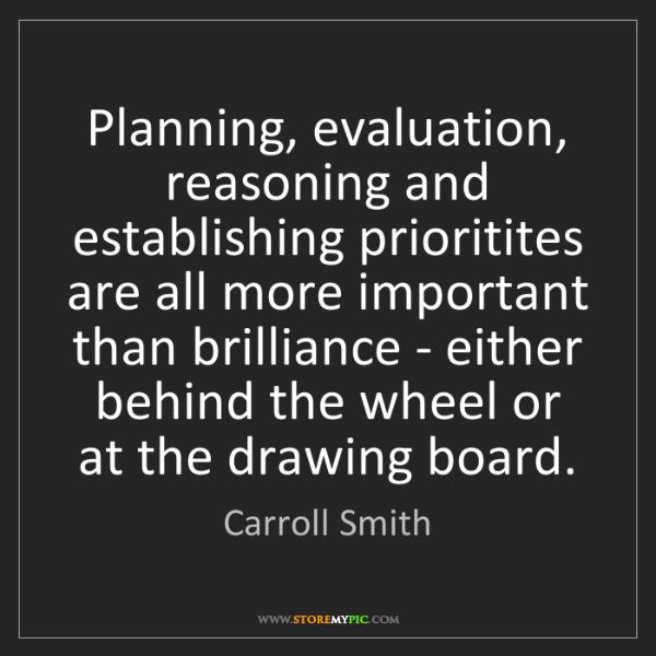 Carroll Smith: Planning, evaluation, reasoning and establishing prioritites...