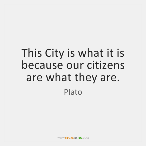 This City is what it is because our citizens are what they ...