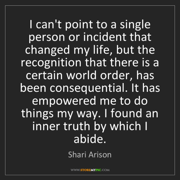 Shari Arison: I can't point to a single person or incident that changed...