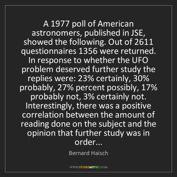 Bernard Haisch: A 1977 poll of American astronomers, published in JSE,...
