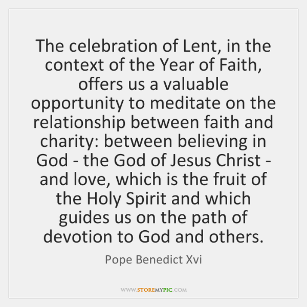 The celebration of Lent, in the context of the Year of Faith, ...