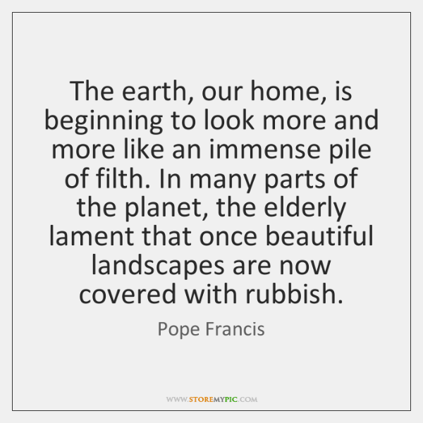 The earth, our home, is beginning to look more and more like ...