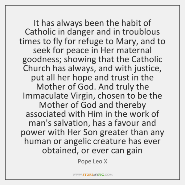 It has always been the habit of Catholic in danger and in ...