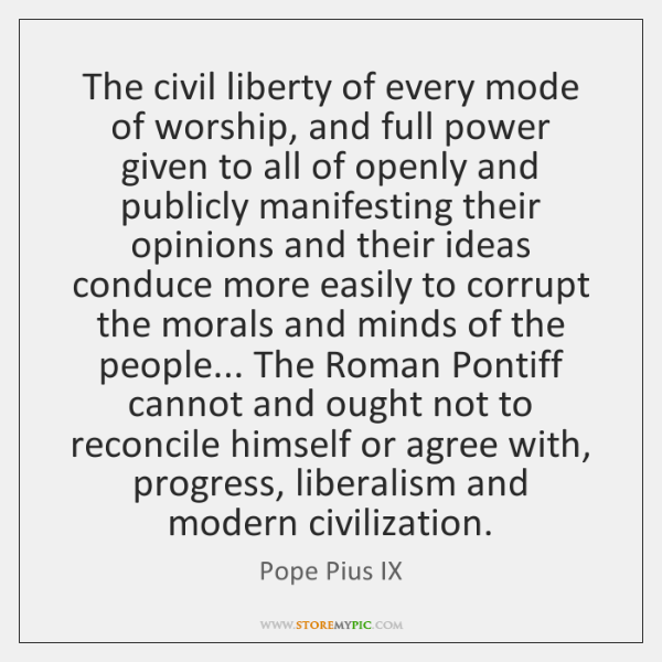 The civil liberty of every mode of worship, and full power given ...