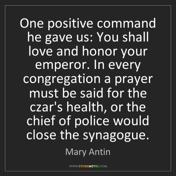 Mary Antin: One positive command he gave us: You shall love and honor...