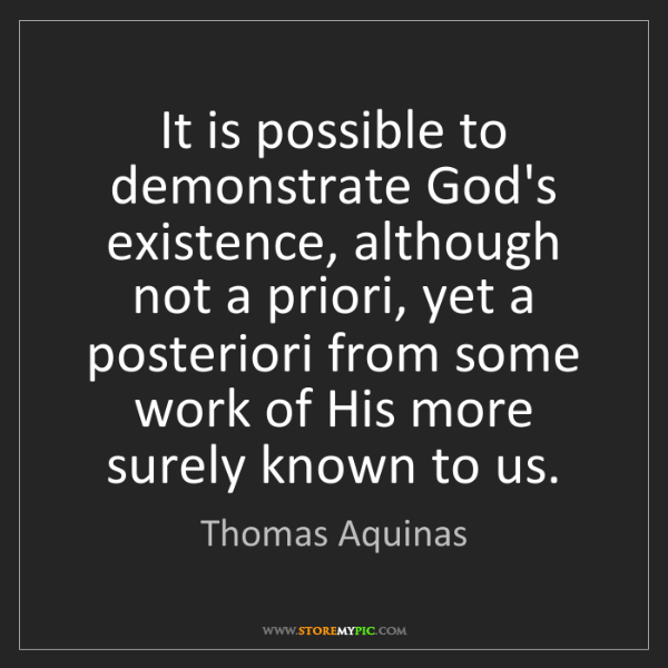Thomas Aquinas: It is possible to demonstrate God's existence, although...