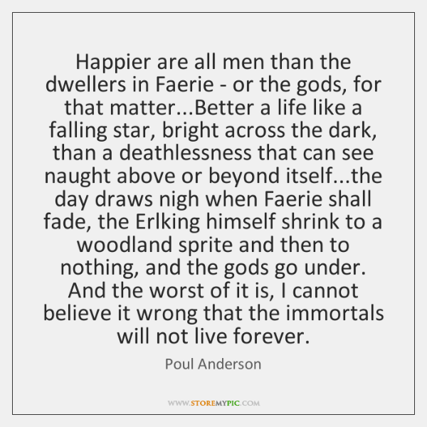 Happier are all men than the dwellers in Faerie - or the ...