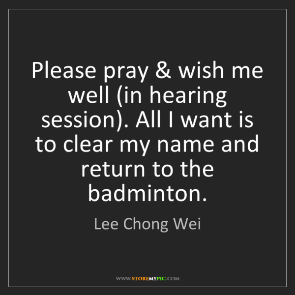 Lee Chong Wei: Please pray & wish me well (in hearing session). All...