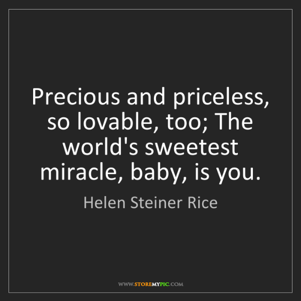 Helen Steiner Rice: Precious and priceless, so lovable, too; The world's...