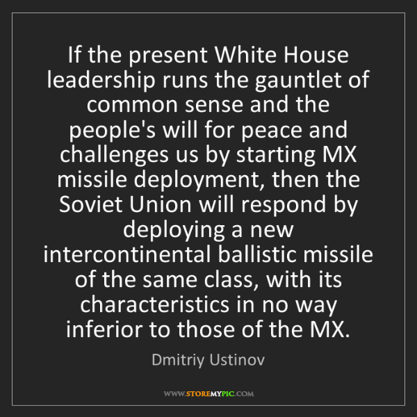 Dmitriy Ustinov: If the present White House leadership runs the gauntlet...