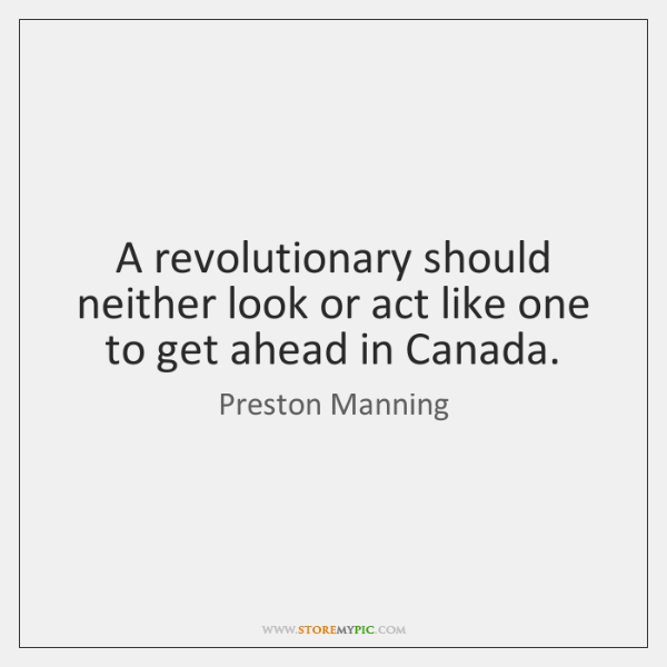 A revolutionary should neither look or act like one to get ahead ...