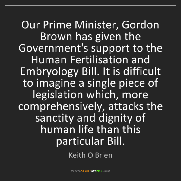 Keith O'Brien: Our Prime Minister, Gordon Brown has given the Government's...
