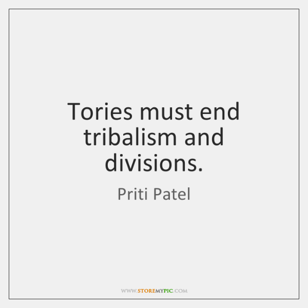 Tories must end tribalism and divisions.