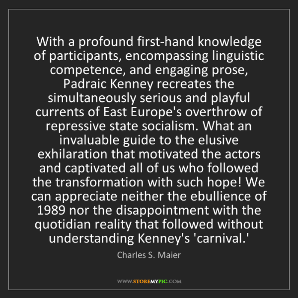 Charles S. Maier: With a profound first-hand knowledge of participants,...