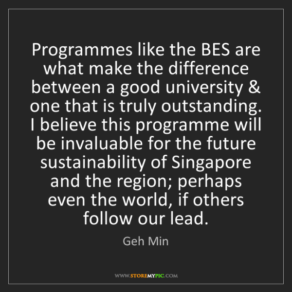 Geh Min: Programmes like the BES are what make the difference...
